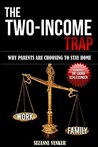 The Two-Income Trap: Why Parents Are Choosing To Stay Home