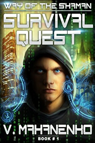 Survival Quest (The Way of the Shaman, #1) - Vasily Mahanenko