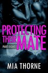 Protecting Their Mate, Part Eight: A BBW Shifter Werewolf Romance (The Last Pack)