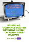The Classic Gamer's Bible by Alexei Maxim Russell