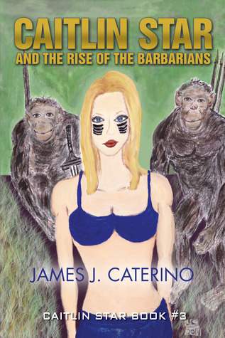 Caitlin Star and the Rise of the Barbarians: Caitlin Star book #3
