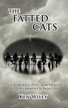 The Fatted Cats: The Powerful Post-War Dynasty of Government and Industry