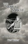The Way I Saw It: 13 Short Stories of WWII and the Mid-Twentieth Century