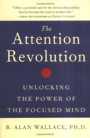 The Attention Revolution by B. Alan Wallace