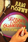 Skinniness is Next to Goddessness? Jamie's Story (Skinniness is Next to Goddessness?, #3)