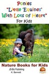 """Ponies """"Little 'Equines' With Lots of Heart"""" For Kids"""