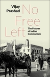 No Free Left: The Futures of Indian Communism