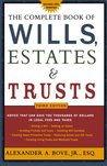The Complete Book of Wills, Estates and Trusts