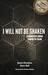 I Will Not Be Shaken: A Songwriter's Journey Through the Psalms