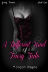 A Different Kind Of Fairy Tale (Spring Towers, #1)