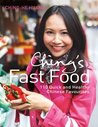 Ching's Fast Food: 110 Quick and Healthy Chinese Favourites