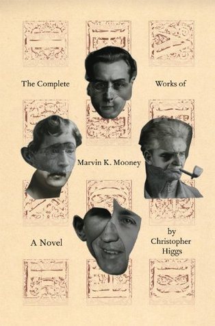 The Complete Works of Marvin K. Mooney by Christopher Higgs