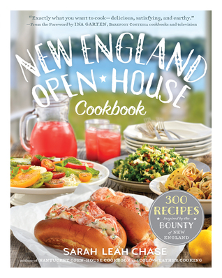 New England Open-House Cookbook: 300 Recipes Inspired by New England's Farms, Dairies, Restaurants, and Food Purveyors