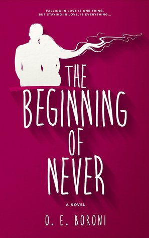 The Beginning of Never by O.E. Boroni