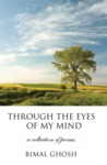 Through the Eyes of My Mind by Bimal Ghosh