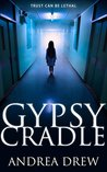 Gypsy Cradle: a psychic paranormal thriller (The Gypsy Series Book 2)