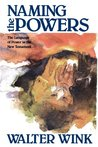 Naming the Powers: The Language of Power in the New Testament (Powers, #1)