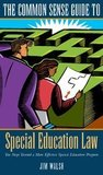 The Common Sense Guide to Special Education Law: Ten Steps Toward a More Effective Special Education