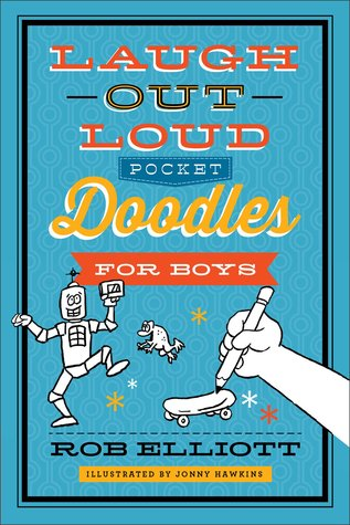 Laugh-Out-Loud Pocket Doodles for Boys by Rob Elliott