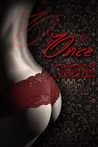 Once A Collection of Sinfully Sexy and Twisted Tales by Nicole Hite