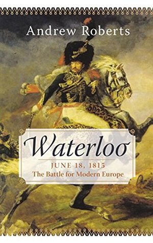 Waterloo by Andrew Roberts