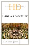 Historical Dictionary of Librarianship (Historical Dictionaries of Professions and Industries)