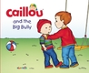 Caillou and the Big Bully