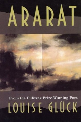 """It Meant I Loved"": Louise Gluck's Ararat"