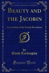 Beauty & the Jacobin: An Interlude of the French Revolution