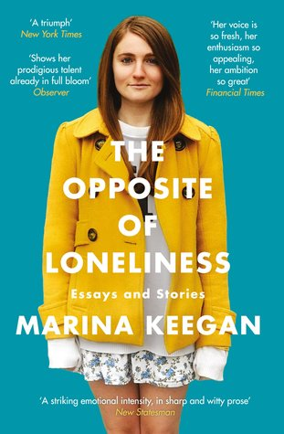 marina keegan the opposite of loneliness essays and stories to read