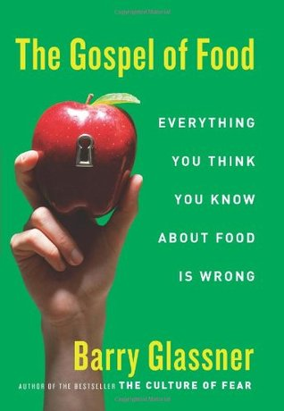The Gospel of Food by Barry Glassner