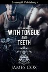 With Tongue and Teeth (Outlaw MC #4)