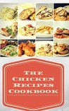 The Chicken Recipes Cookbook-Over 300 delicious recipes for any occasion.