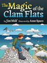 The Magic of the Clam Flats by Jim Wolf