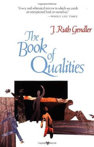 The Book of Qualities by J. Ruth Gendler
