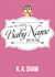 The Bizarre Baby Name Book by K.A. Shaw