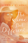The Same But Different by Serena   Clarke