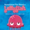 Sometimes You Need a Jellyfish