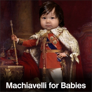 Machiavelli for Babies by Christopher  Land