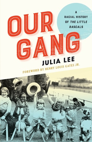 Our Gang: A Racial History of The Little Rascals