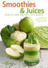 Smoothies & Juices: Health and Energy in a Glass