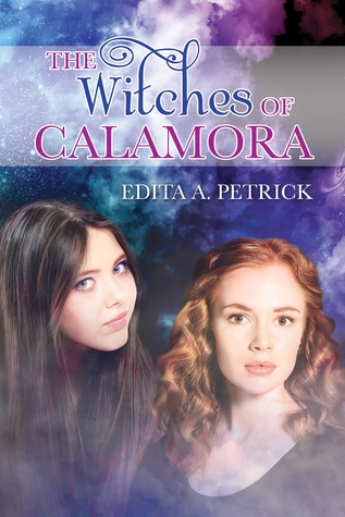 The Witches Of Calamora by Edita A. Petrick