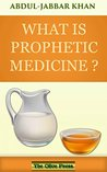 What is Prophetic Medicine? by Abdul-Jabbar Khan