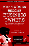 When Women Become Business Owners (A Stepping Into Victory Compilation, Book 1)