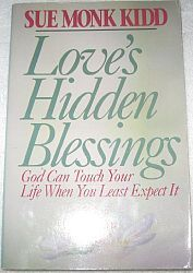 Love's Hidden Blessings by Sue Monk Kidd
