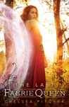 The Last Faerie Queen (The Last Changeling, #2)