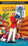 Getting Old Is Tres Dangereux (Gladdy Gold, #6)