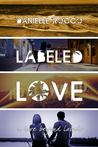 Labeled Love (Love Beyond Labels, #1)