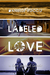 Labeled Love (Labeled Love, #1)