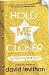 Hold Me Closer by David Levithan